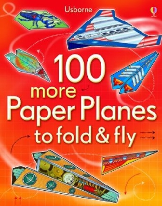 100-more-paper-planes-to-fold-and-fly