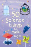 50 Science Things to Make & Do
