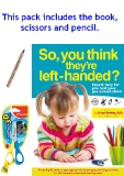 """So You Think Theyre Left-Handed?"" Pack: Book, scissors and pencil"